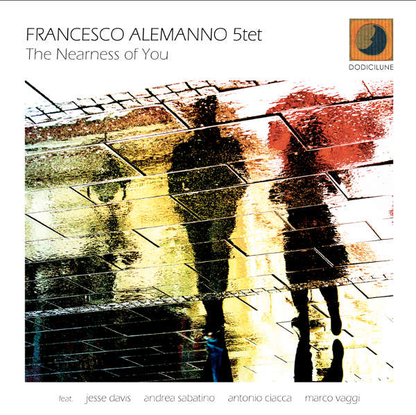 Francesco Alemanno 5et - The nearness of You