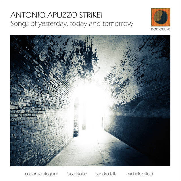 Antonio Apuzzo Strike! - Songs of yesterday, today and tomorrow