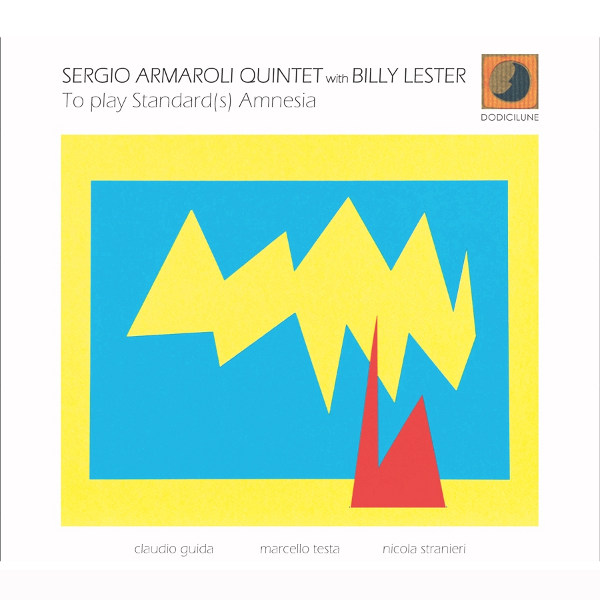 Sergio Armaroli Quintet with Billy Lester - To play Standard(s) Amnesia