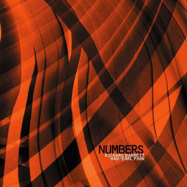 Richard Barrett/Han-Earl Park - Numbers