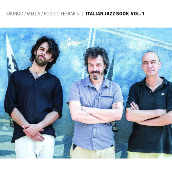 Brunod/Mella/Boggio Ferraris - Italian Jazz Book Vol. 1