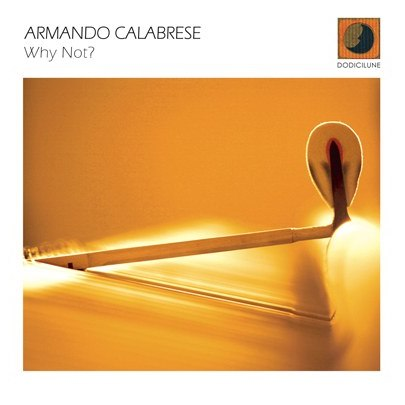 Armando Calabrese - Why Not?