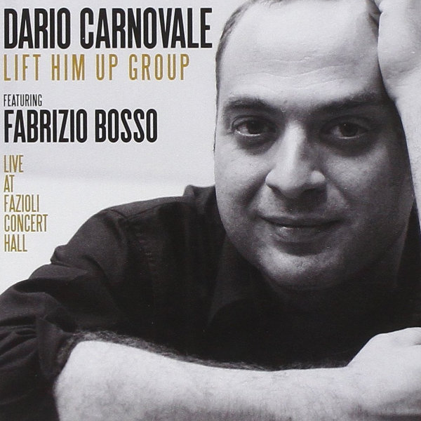 Dario Carnovale Lift Him Up Group featuring Fabrizio Bosso - Live At Fazioli Concert Hall