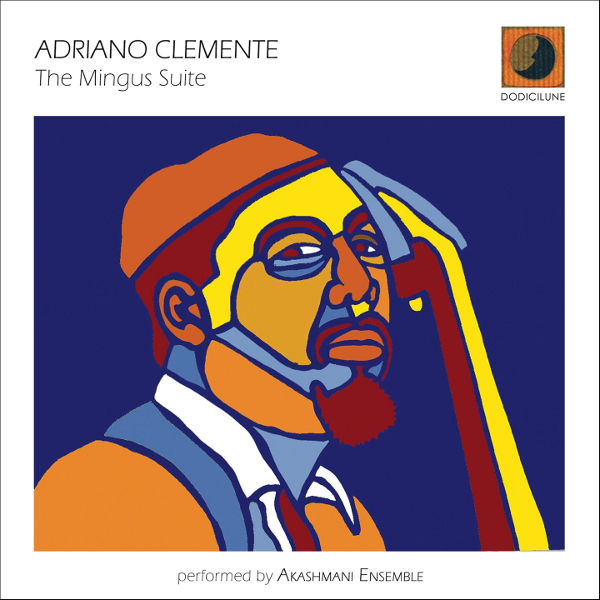 Adriano Clemente - The Mingus Suite