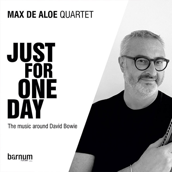 Max De Aloe Quartet - Just for one day