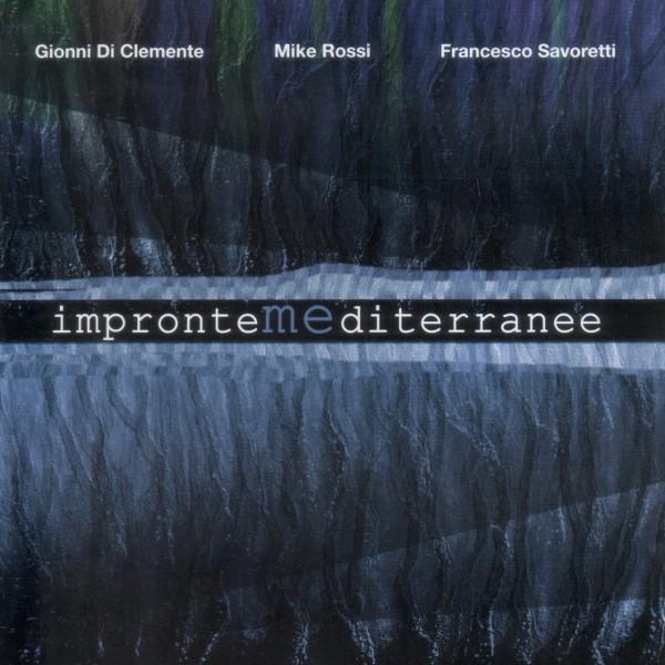 Gionni Di Clemente, Mike Rossi, Francesco Savoretti - Impronte Mediterranee