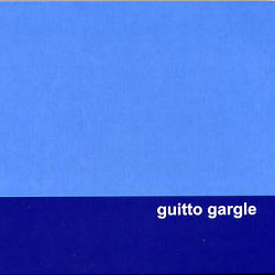 Guitto Gargle - Guitto Gargle