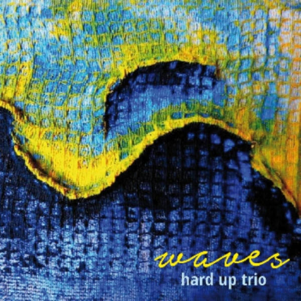 Hard Up Trio - Waves