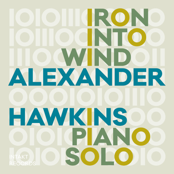 Alexander Hawkins - Iron into Wind
