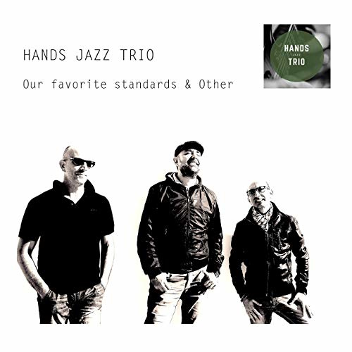 Hand Jazz Trio - Our favorite standards & other