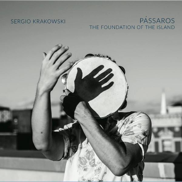 Sergio Krakowski - Pássaros: The Foundation of the Island