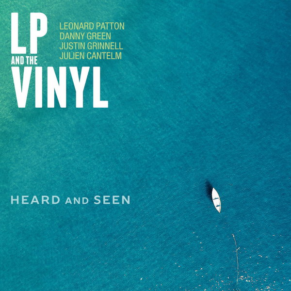LP and the Vinyl - Heard and Seen
