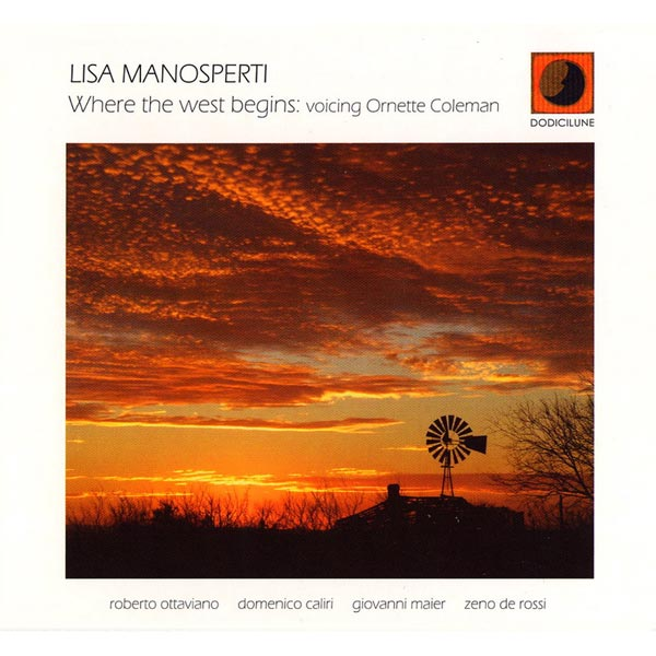 Lisa Manosperti - Where the West begins: Voicing Ornette Coleman