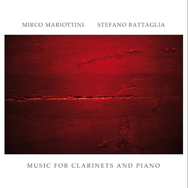 Mirco Mariottini & Stefano Battaglia - Music for clarinets and piano