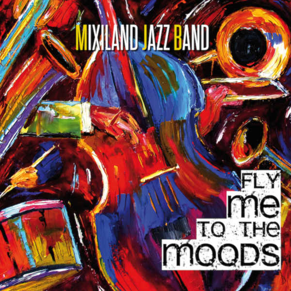 Mixiland Jazz Band - Fly Me To The Moods