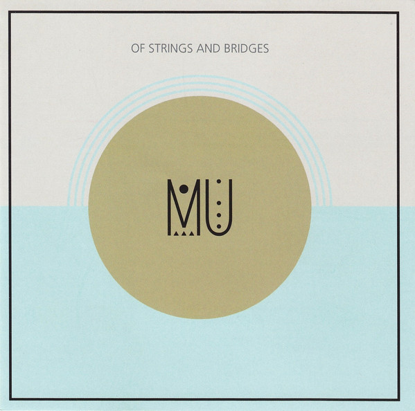 Mu - Of Strings and Bridges