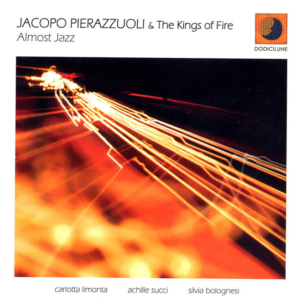 Jacopo Pierazzuoli & the Kings of Fire - Almost Jazz