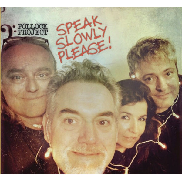 Pollock Project - Speak Slowly Please