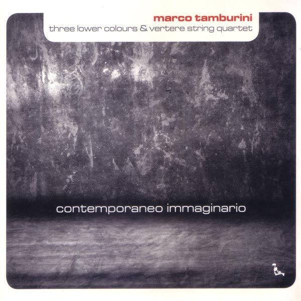 Marco Tamburini - Contemporaneo Immaginario