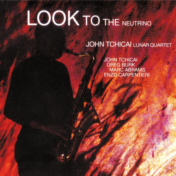 John Tchicai Lunar Quartet - Look to the Neutrino