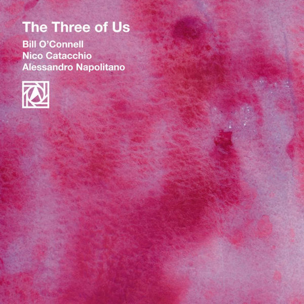 Bill O'Connell, Nico Catacchio,  Alessandro Napolitano - The three of us